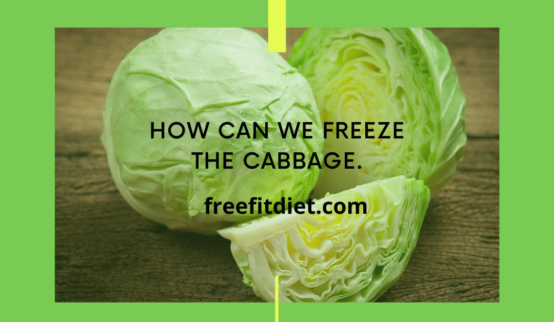 How can we freeze the cabbage