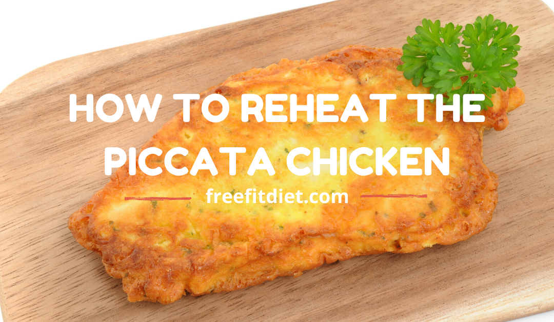 How to reheat the piccata chicken