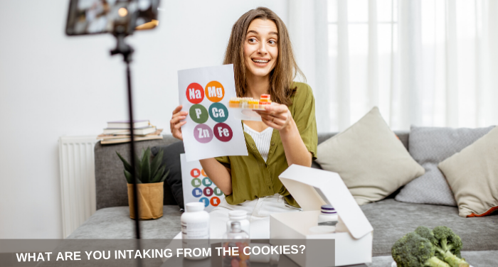 WHAT ARE YOU INTAKING FROM THE COOKIES?