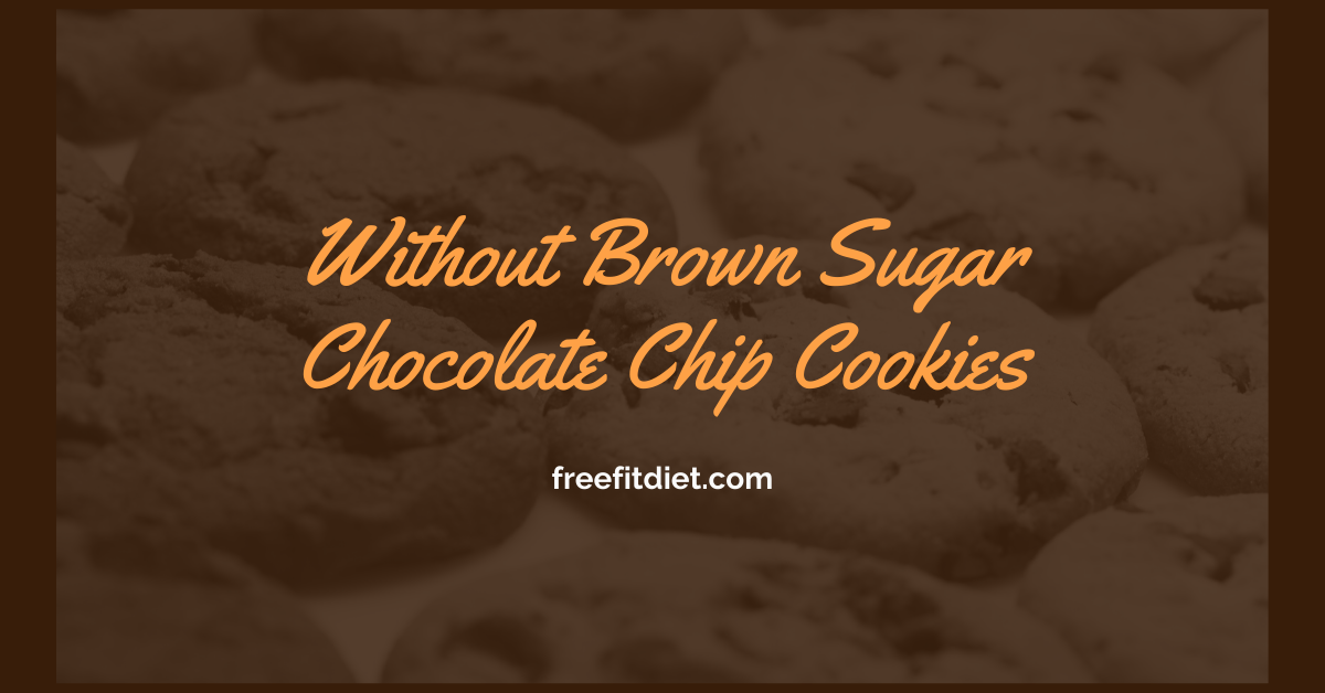 without brown sugar chocolate hip cookies