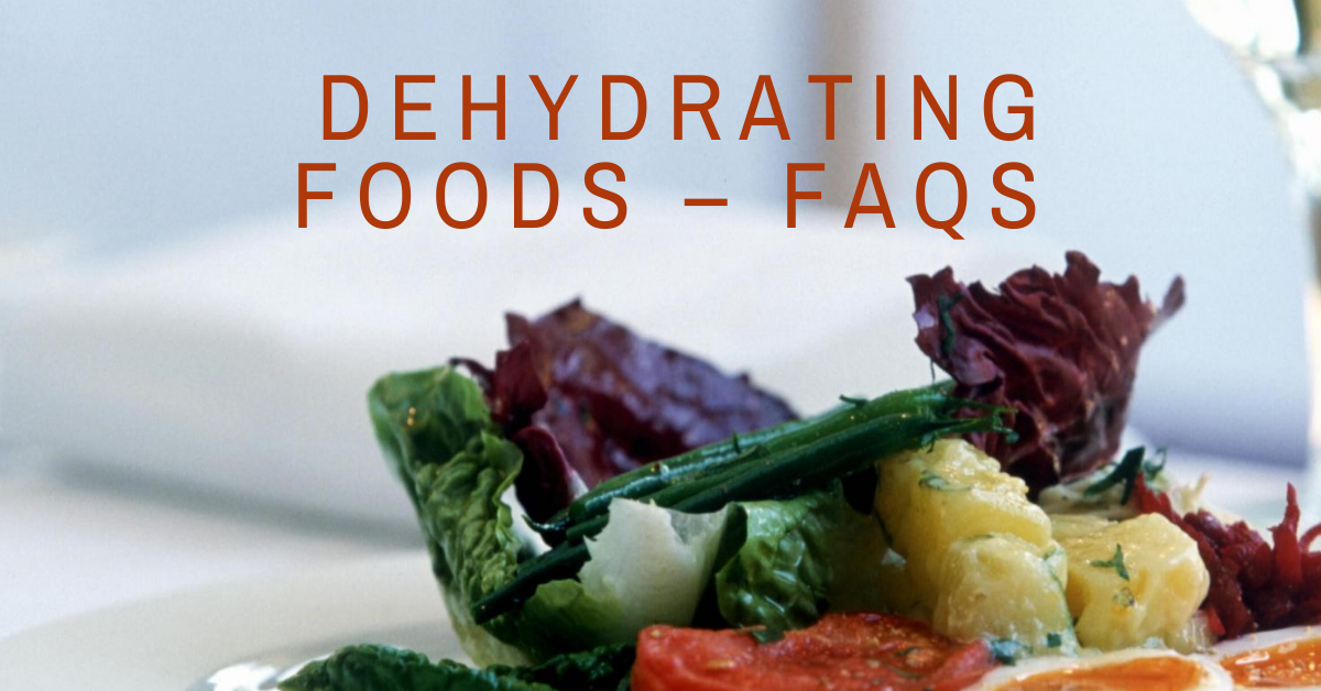 Dehydrating Foods – FAQs