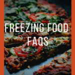 Freezing Food – Faqs