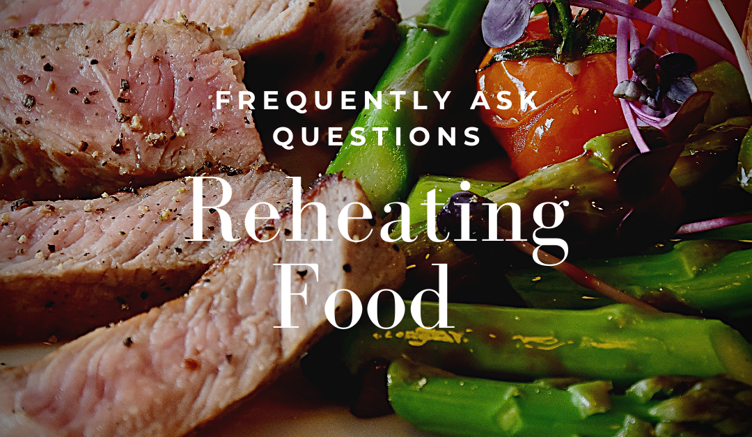 Reheating Food – FAQs