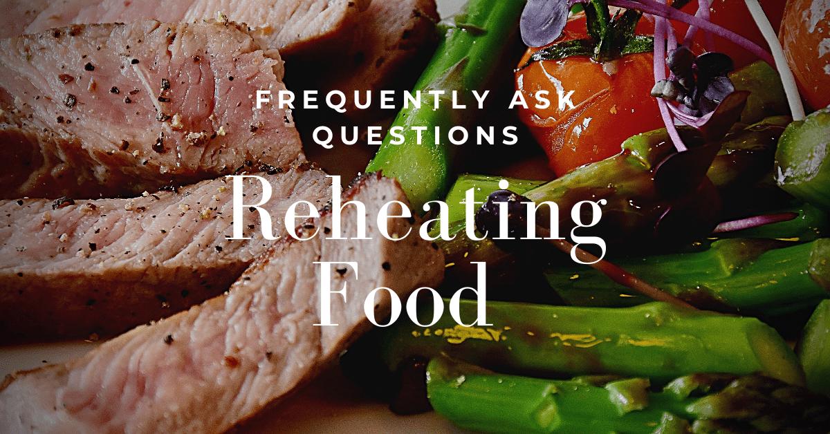 Reheating Food – FAQs