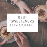 Best Sweeteners for Coffee