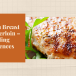 Chicken Breast or Tenderloin – Finding differences