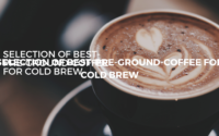 Selection of Best-pre-ground-coffee for cold brew