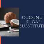 Coconut Sugar Substitutes